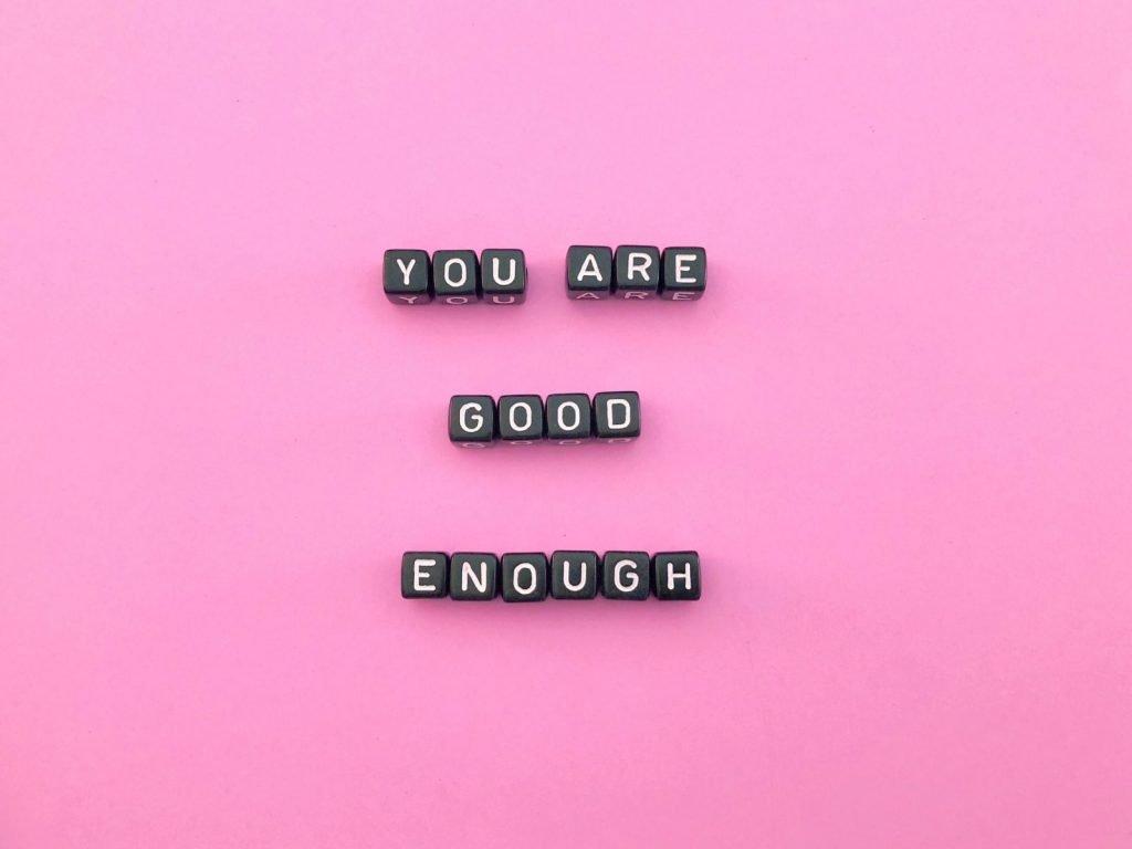 Self Esteem You Are Good Enough